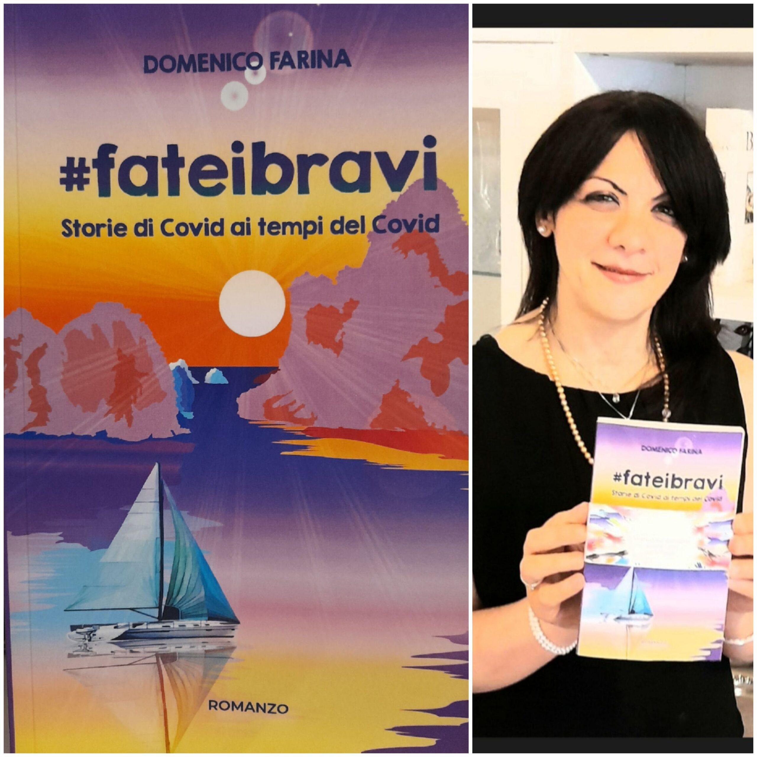 Domenico Farina racconta il Covid in #fateibravi  Storie di Covid ai tempi del Covid